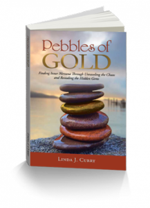 Pebbles of Gold by Linda J. Curry